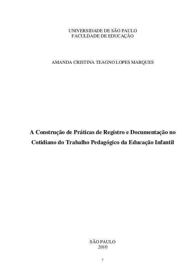 UNIVERSIDADE DE SÃO PAULO               FACULDADE DE EDUCAÇÃO        AMANDA CRISTINA TEAGNO LOPES MARQUESA Construção de P...
