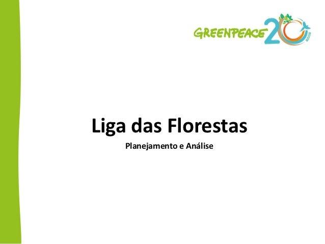 Liga das Florestas   Planejamento e Análise