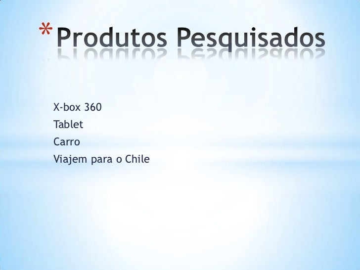 *X-box 360TabletCarroViajem para o Chile