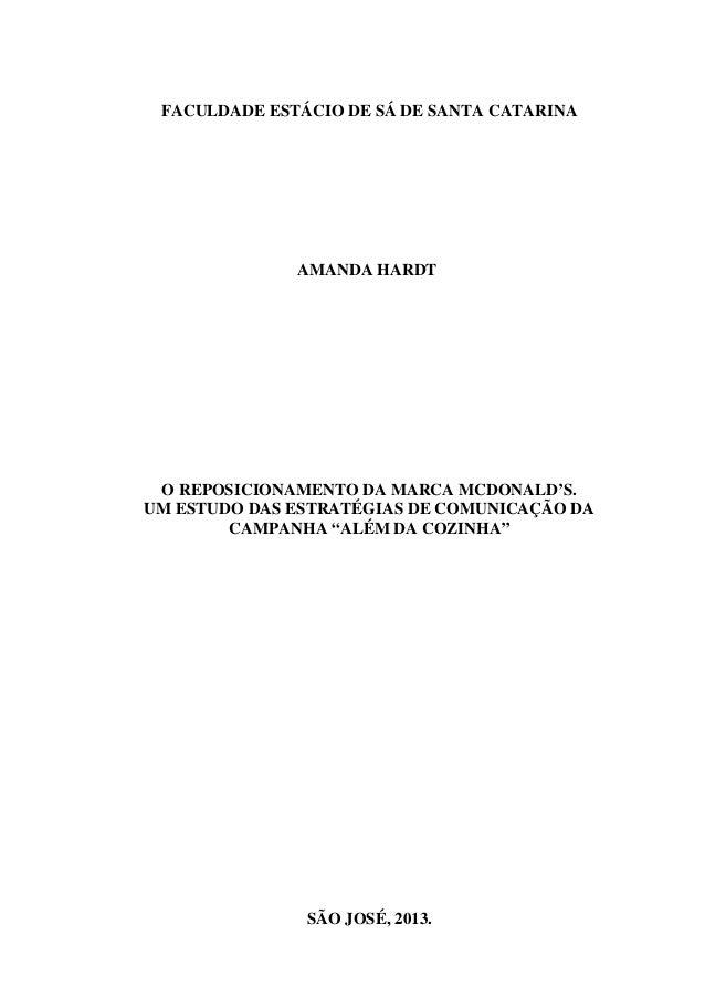 FACULDADE ESTÁCIO DE SÁ DE SANTA CATARINA AMANDA HARDT O REPOSICIONAMENTO DA MARCA MCDONALD'S. UM ESTUDO DAS ESTRATÉGIAS D...