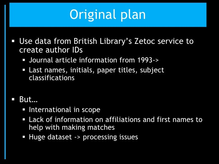 """Original plan Use data from British Library""""s Zetoc service to  create author IDs    Journal article information from 19..."""