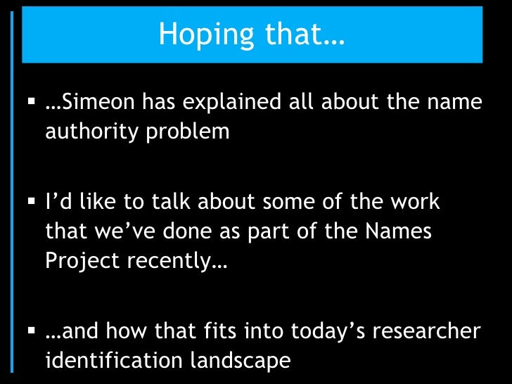 """Hoping that… …Simeon has explained all about the name  authority problem I""""d like to talk about some of the work  that w..."""