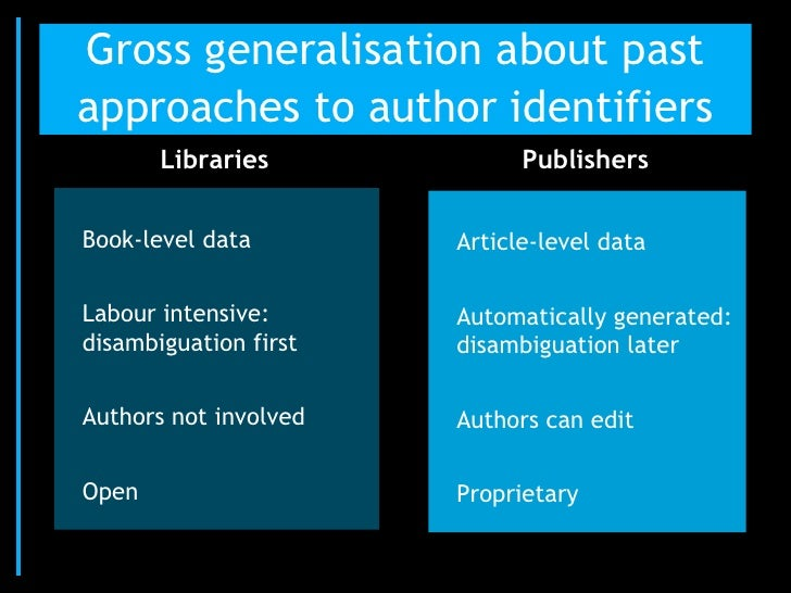 Gross generalisation about pastapproaches to author identifiers       Libraries             PublishersBook-level data     ...