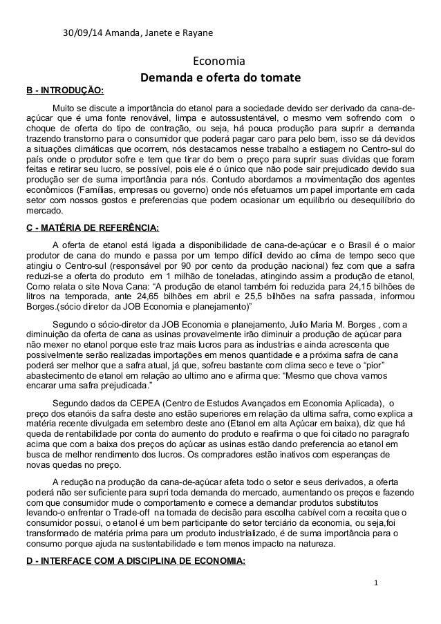 30/09/14 Amanda, Janete e Rayane  Economia  Demanda e oferta do tomate  B - INTRODUÇÃO:  Muito se discute a importância do...