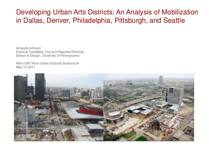Developing Urban Arts Districts: An Analysis of Mobilization in Dallas, Denver, Philadelphia, Pittsburgh, and Seattle<br /...