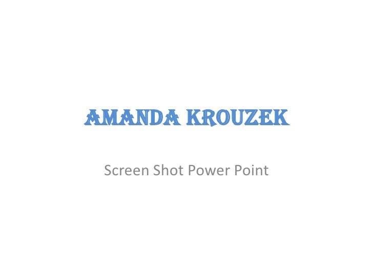 Amanda Krouzek Screen Shot Power Point