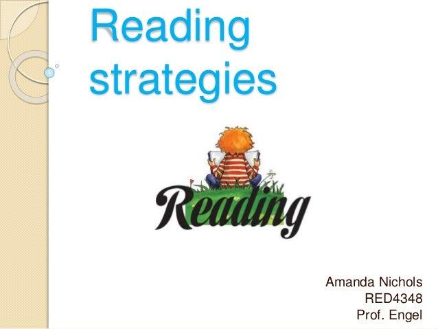 Reading strategies Amanda Nichols RED4348 Prof. Engel