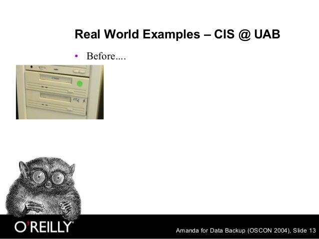 Amanda for Data Backup (OSCON 2004), Slide 13 Real World Examples – CIS @ UAB • Before....