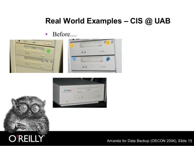 Amanda for Data Backup (OSCON 2004), Slide 15 Real World Examples – CIS @ UAB • Before....