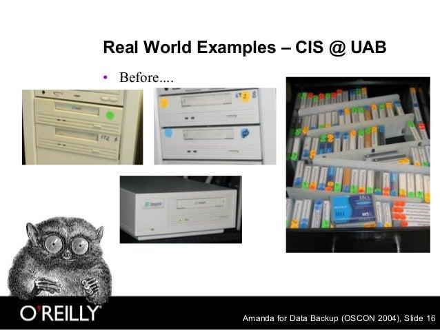 Amanda for Data Backup (OSCON 2004), Slide 16 Real World Examples – CIS @ UAB • Before....