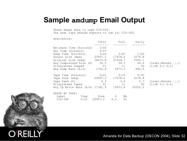 Amanda for Data Backup (OSCON 2004), Slide 32 Sample amdump Email Output These dumps were to tape CIS-004. The next tape A...