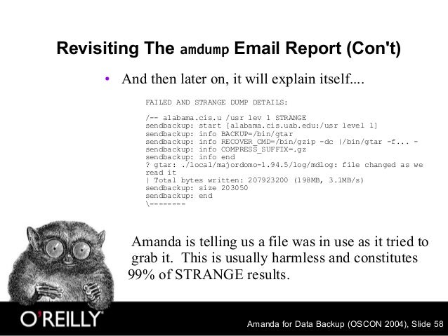 Amanda for Data Backup (OSCON 2004), Slide 58 Revisiting The amdump Email Report (Con't) • And then later on, it will expl...