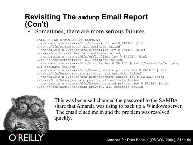 Amanda for Data Backup (OSCON 2004), Slide 59 Revisiting The amdump Email Report (Con't) • Sometimes, there are more serio...