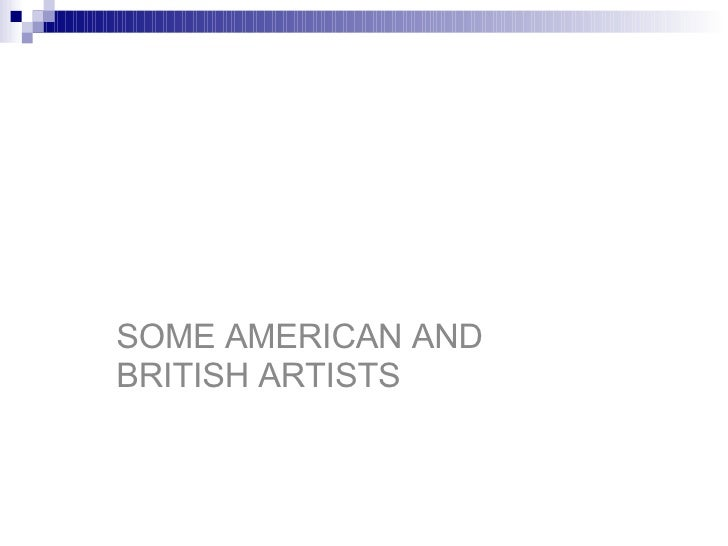 (some) American Artists SOME AMERICAN AND BRITISH ARTISTS
