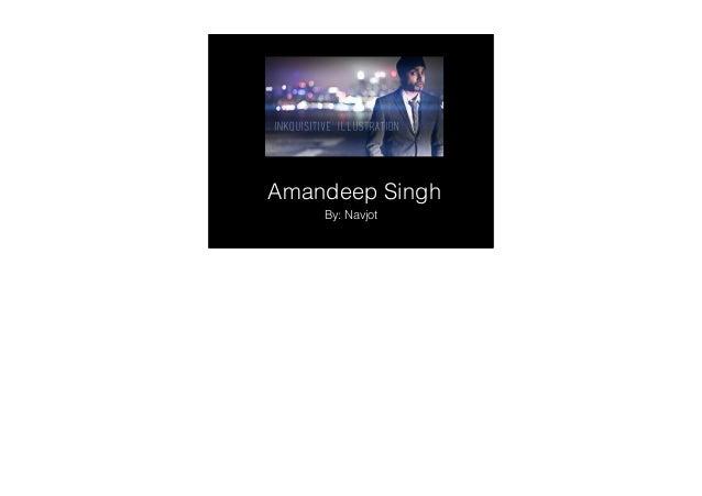 Amandeep Singh By: Navjot