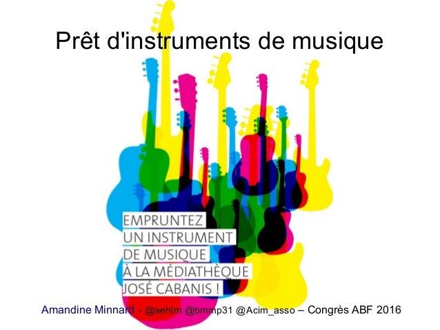 Prêt d'instruments de musique Amandine Minnard - @aehlm @bmmp31 @Acim_asso – Congrès ABF 2016