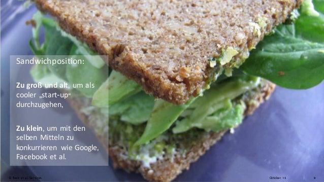 """October 15© Beck et al. Services 9 Sandwichposition: Zu groß und alt, um als cooler """"start-up"""" durchzugehen, Zu klein, um ..."""