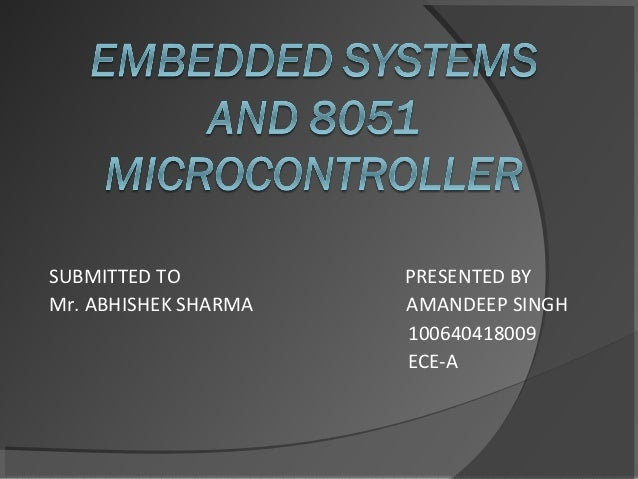 SUBMITTED TO          PRESENTED BYMr. ABHISHEK SHARMA   AMANDEEP SINGH                      100640418009                  ...