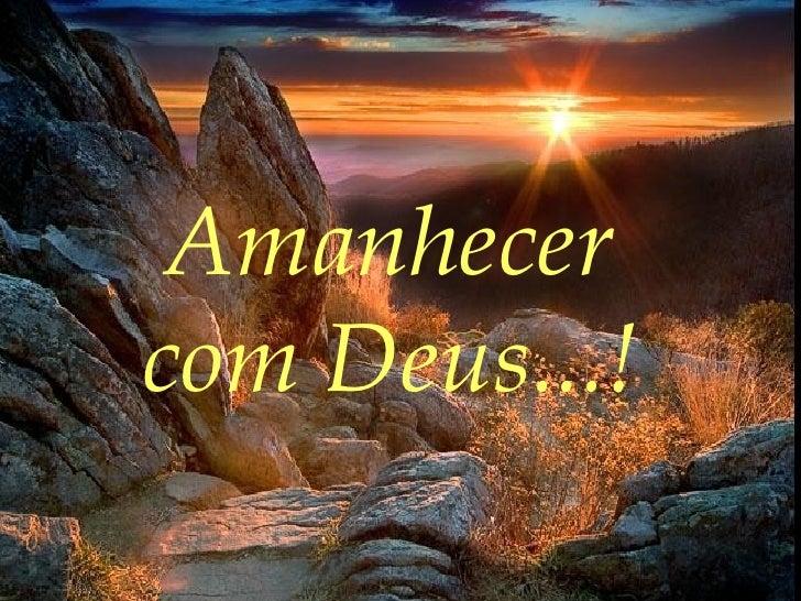 Amanhecer  com Deus...!