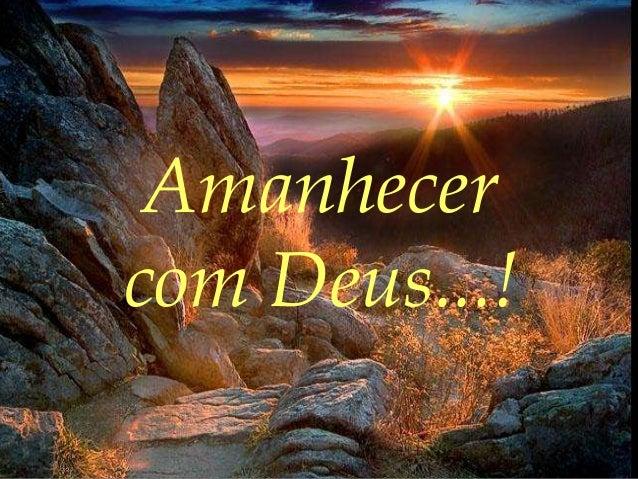 Amanhecercom Deus...!