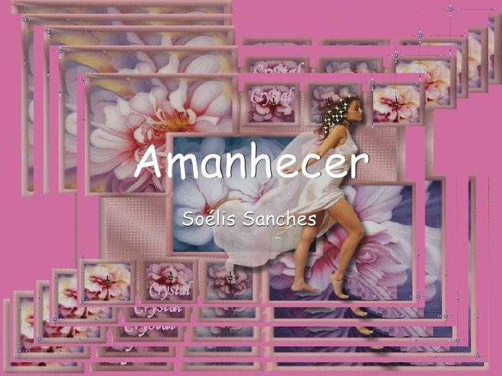 Amanhecer Soélis Sanches