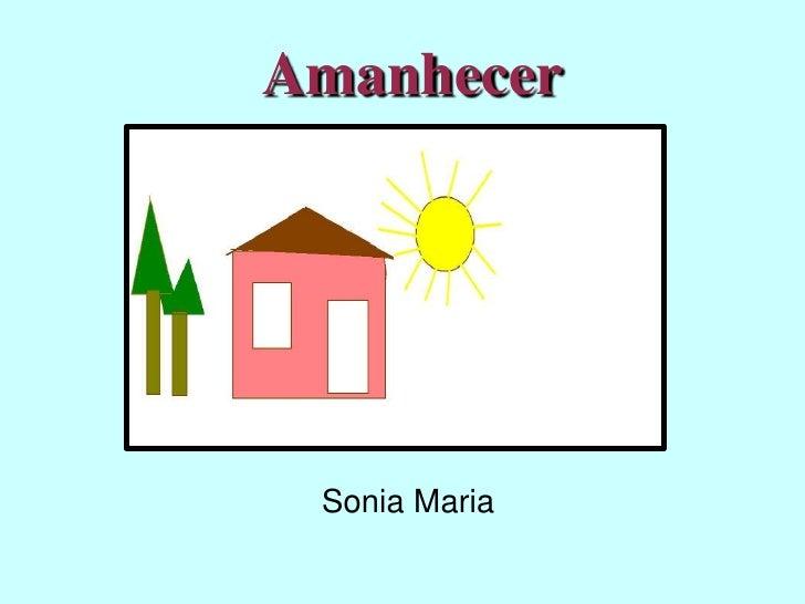 Amanhecer Sonia Maria