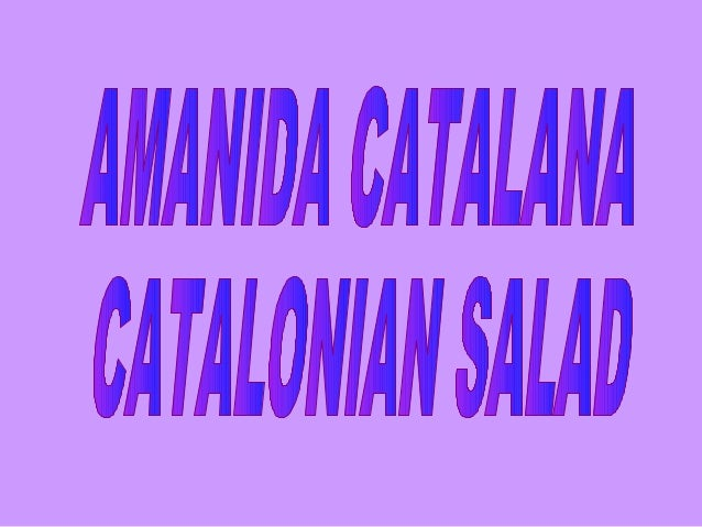 INGREDIENTS: •LETTUCE •RED PEPPER •SPRING ONIONS •BLACK OLIVES •TOMATOES •DIFFERENT TYPES OF CATALAN COLD MEAT (WHITE SAUS...