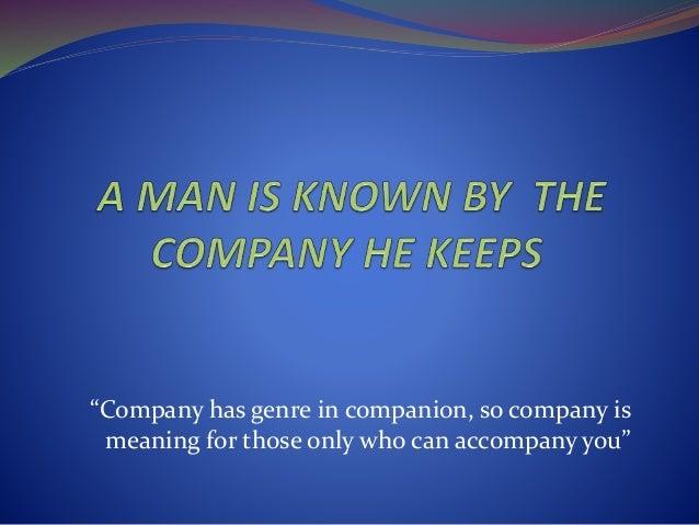 by the company he keeps