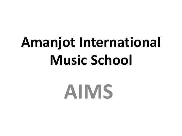 Amanjot International Music School  AIMS