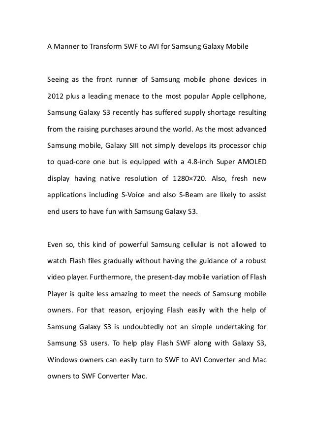 A Manner to Transform SWF to AVI for Samsung Galaxy MobileSeeing as the front runner of Samsung mobile phone devices in201...