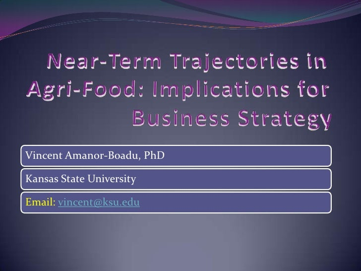 Near-Term Trajectories in Agri-Food: Implications for Business Strategy<br />