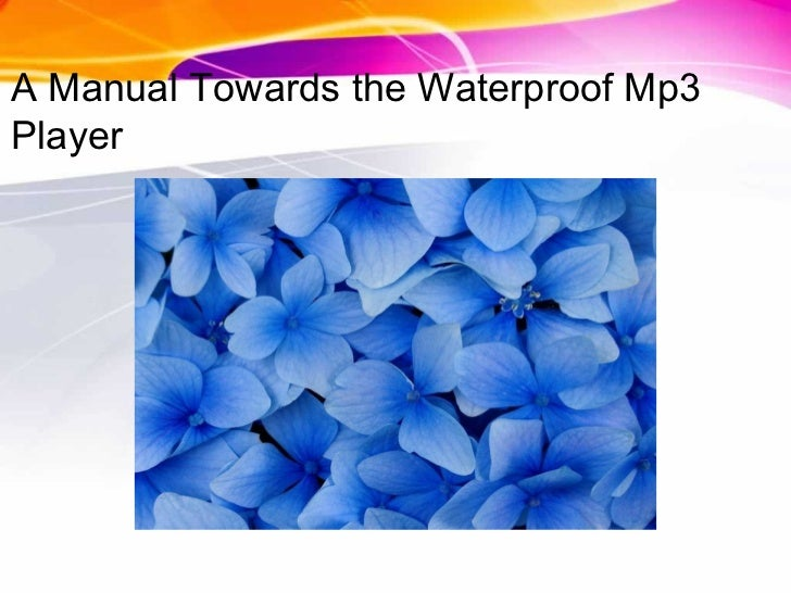 A Manual Towards the Waterproof Mp3Player