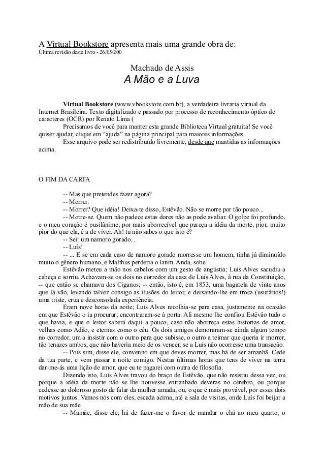 A Virtual Bookstore apresenta mais uma grande obra de: Última revisão deste livro - 26/05/200  Machado de Assis  A Mão e a...
