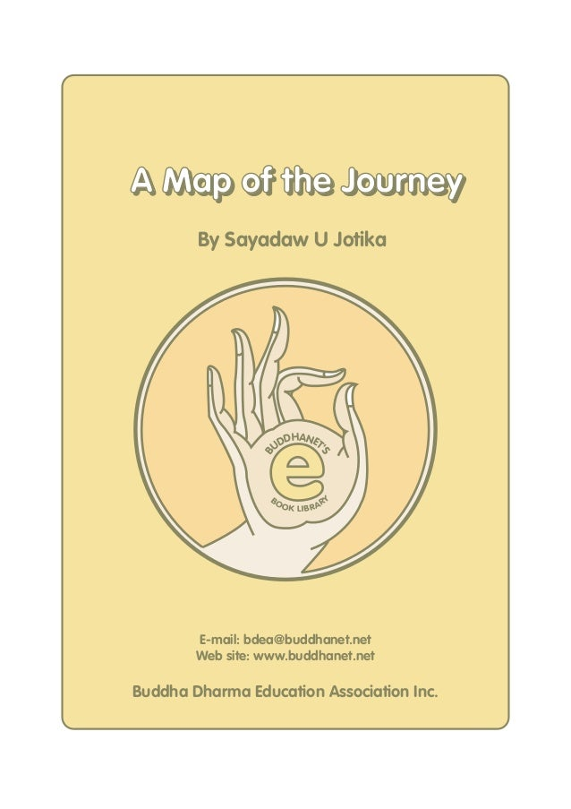 A Map of the Journey        By Sayadaw U Jotika                   e                       DHANET                     UD   ...