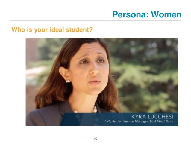 Who is your ideal student? 19 Persona: Women