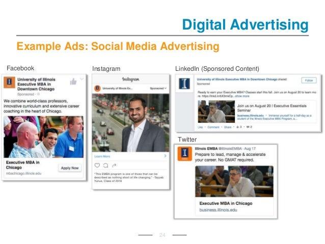 Example Ads: Social Media Advertising 24 Digital Advertising Facebook Instagram LinkedIn (Sponsored Content) Twitter