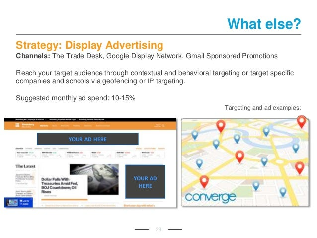 Strategy: Display Advertising Channels: The Trade Desk, Google Display Network, Gmail Sponsored Promotions Reach your targ...