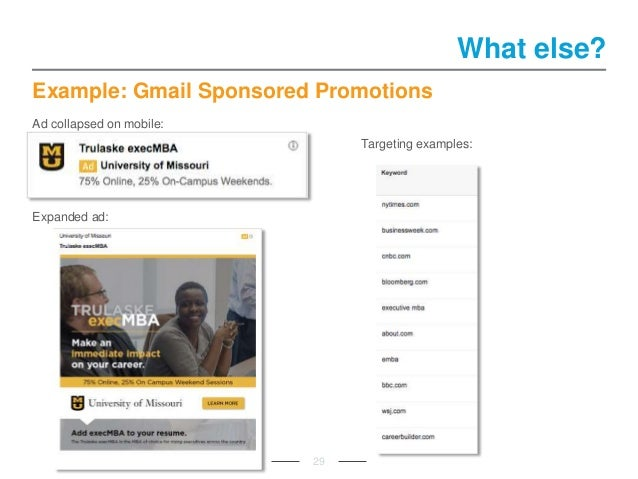 Example: Gmail Sponsored Promotions 29 What else? Ad collapsed on mobile: Expanded ad: Targeting examples: