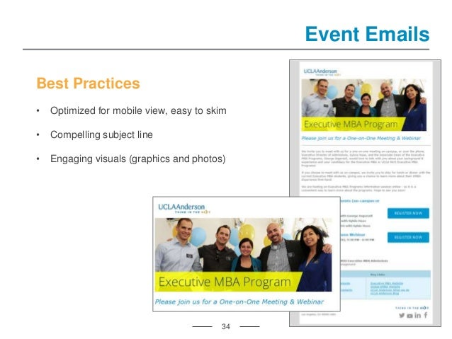 34 Event Emails Best Practices • Optimized for mobile view, easy to skim • Compelling subject line • Engaging visuals (gra...