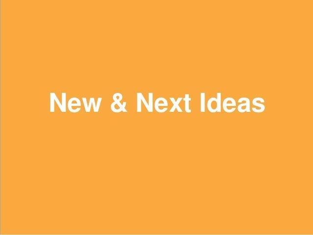 39 New & Next Ideas