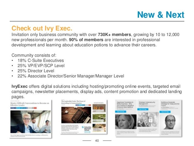 40 New & Next Check out Ivy Exec. Invitation only business community with over 730K+ members, growing by 10 to 12,000 new ...