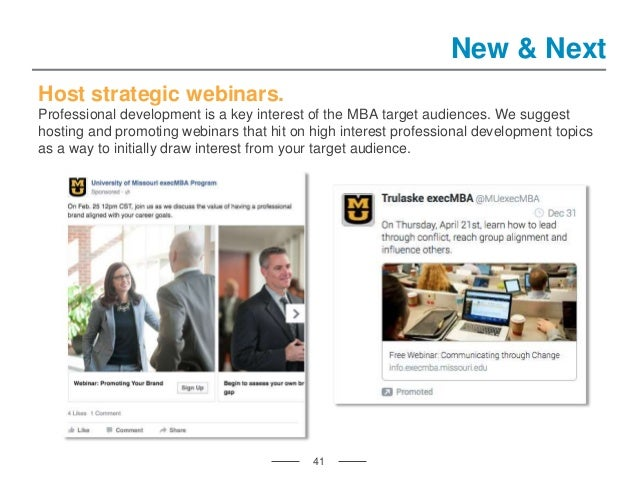41 New & Next Host strategic webinars. Professional development is a key interest of the MBA target audiences. We suggest ...