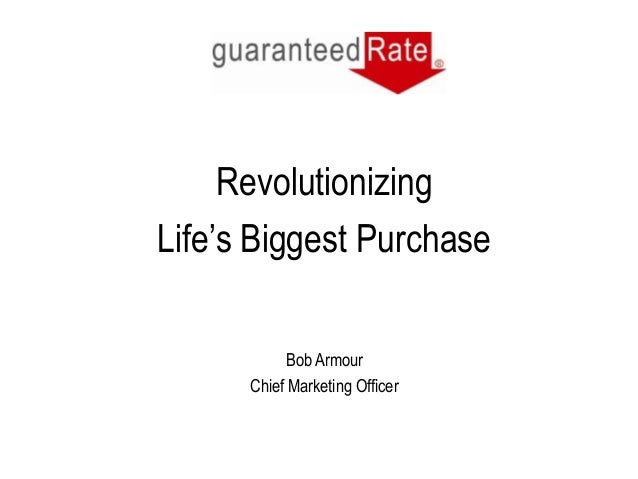 RevolutionizingLife's Biggest Purchase           Bob Armour      Chief Marketing Officer