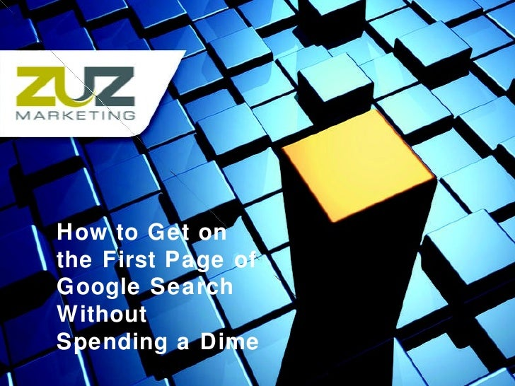 How to Get on the First Page of Google Search Without Spending a Dime
