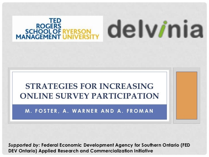 STRATEGIES FOR INCREASING    ONLINE SURVEY PARTICIPATION      M. FOSTER, A. WARNER AND A. FROMANSupported by: Federal Econ...