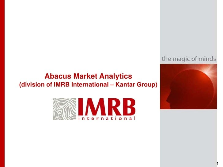 Abacus Market Analytics(division of IMRB International – Kantar Group)                                                  1