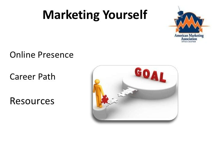 Marketing Yourself<br />Online Presence<br />Career Path<br />Resources<br />