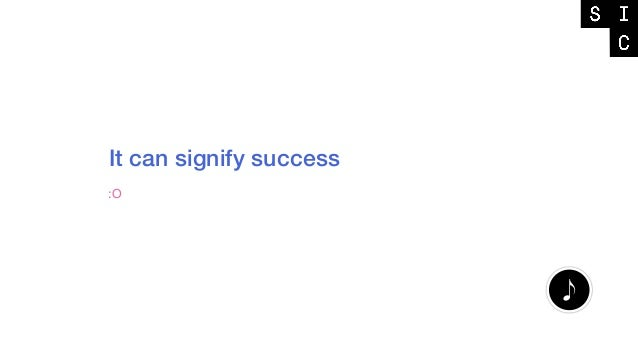 It can signify success :O