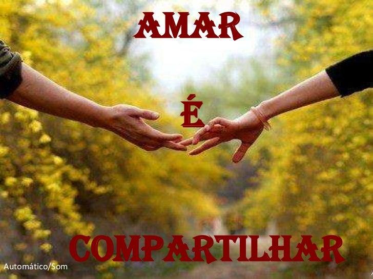 AMAR                     ÉAutomático/Som                 COMPARTILHAR