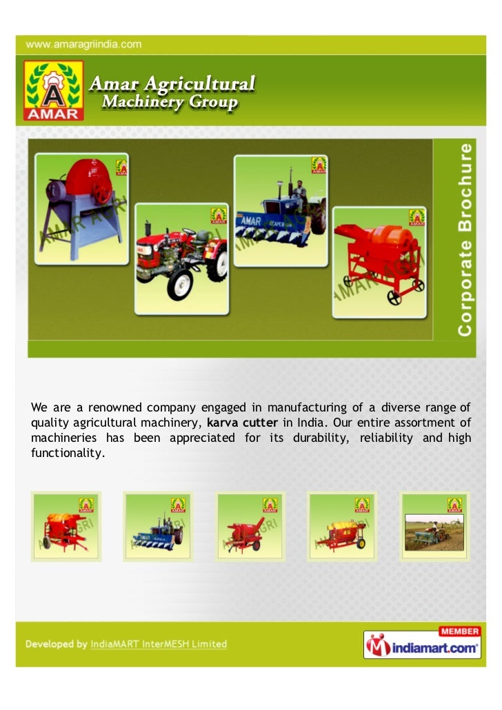We are a renowned company engaged in manufacturing of a diverse range ofquality agricultural machinery, karva cutter in In...